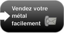 Vendez votre métal facilement